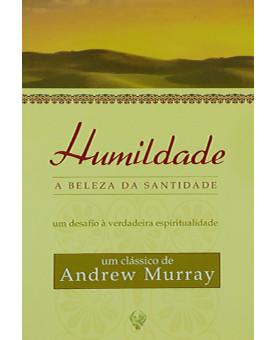 Livro Humildade: A Beleza Da Santidade | Andrew Murray