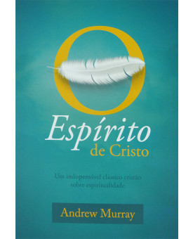 Livro O Espírito De Cristo | Andrew Murray
