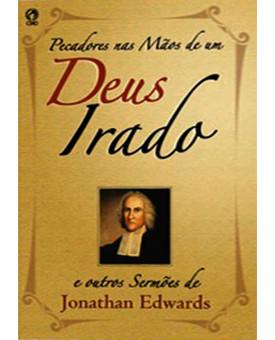 Pecadores Nas Mãos De Um Deus Irado E Outros Sermões | Jonathan Edwards