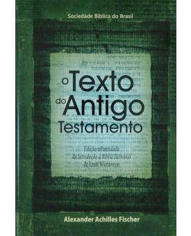Livro O Texto Do Antigo Testamento | Alexander Achilles Fischer