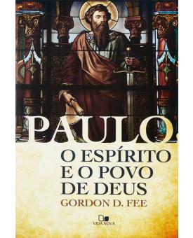 Paulo, O Espírito E O Povo De Deus | Gordon D. Fee