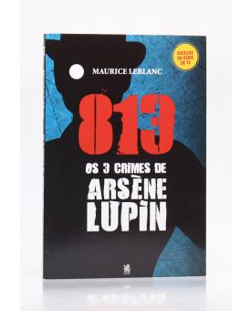 813 Os 3 Crimes de Arsène Lupin | Maurice Leblanc