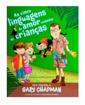 Livro As Cinco Linguagens Do Amor Contadas Às Crianças | Gary Chapman