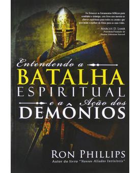 Entendendo A Batalha Espiritual E A Ação Dos Demônios | Ron Phillips
