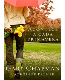 Acontece A Cada Primavera | Gary Chapman