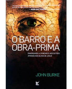 Livro O Barro e a Obra-Prima   John Burke