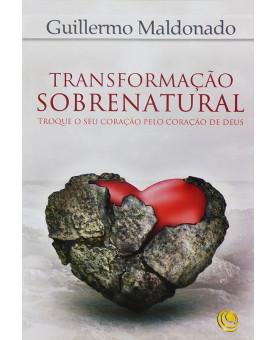Transformação Sobrenatural | Guillermo Maldonado