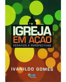 Igreja Em Ação | Ivanildo Gomes