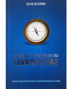 Livro Critérios Práticos De Um Líder De Célula | Elvis Oliveira