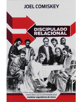 Discipulado Relacional  | Joel Comiskey