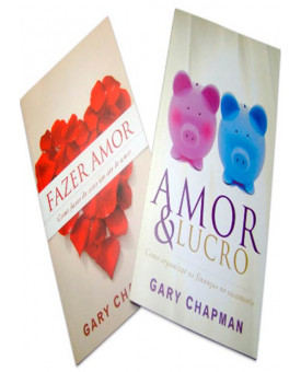 Kit | Amor e Lucro & Fazer Amor | Gary Chapman