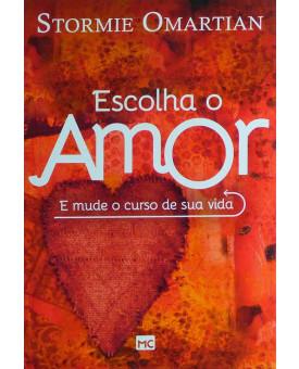 Livro Escolha O Amor E Mude O Curso De Sua Vida | Stormie Omartian