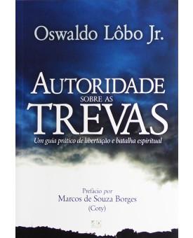 Livro Autoridade Sobre As Trevas | Oswaldo Lôbo Jr.