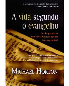 Livro A Vida Segundo O Evangelho | Michael Horton