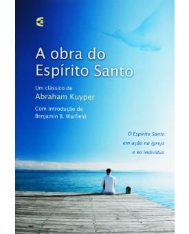 Livro A Obra Do Espírito Santo | Abraham Kuyper