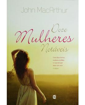 Doze Mulheres Notáveis | John MacArthur