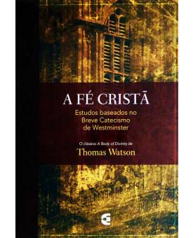 Livro A Fé Cristã | Thomas Watson