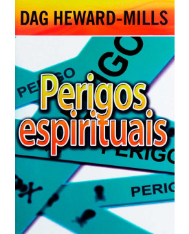 Perigos Espirituais | Dag Heward-Mills