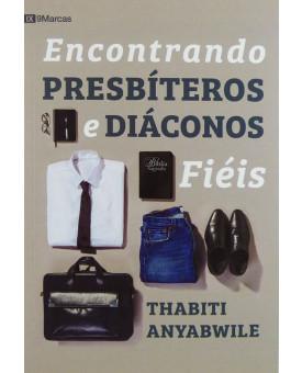 Encontrando Presbíteros E Diáconos Fiéis | Thabiti Anyabwile