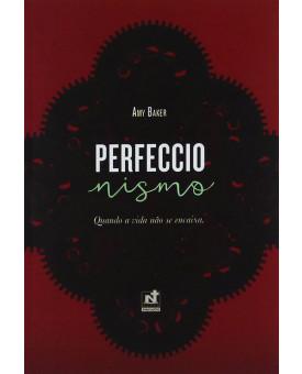 Livro Perfeccionismo | Quando A Vida Não Se Encaixa | Dra. Amy Baker