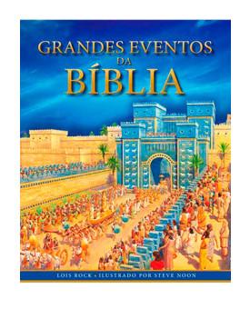 Grandes Eventos Da Bíblia | Lois Rock