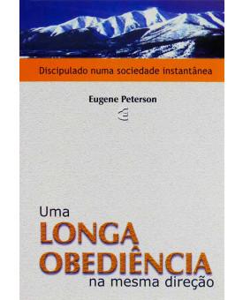 Livro Uma Longa Obediência Na Mesma Direção | Eugene Peterson