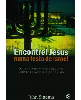 Encontrei Jesus Numa Festa De Israel | John Sittema