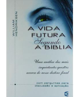 A Vida Futura Segundo A Bíblia