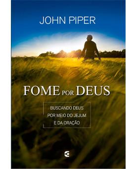 Fome por Deus | John Piper