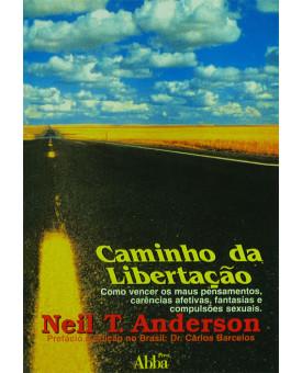 Caminho Da Libertação | Neil T. Anderson