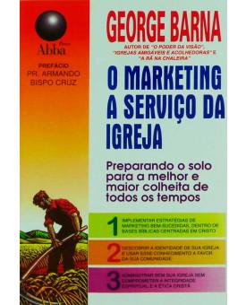 O Marketing A Serviço Da Igreja | George Barna