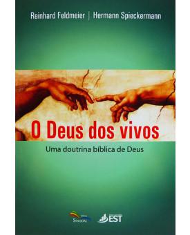 O Livro O Deus Dos Vivos | Uma Doutrina Bíblia De Deus | Reinhard Feldmeier e Hermann Spieckermann