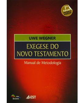 Livro Exegese Do Novo Testamento | Manual De Metodologia | Uwe Wegner