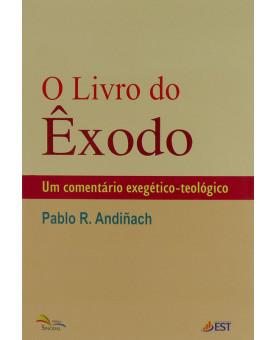 Êxodo | Um Comentário Exegético-Teológico | Pablo R. Andiñach