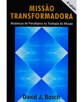 O Livro Missão Transformadora | David J. Bosch
