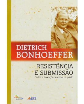 Resistência E Submissão | Dietrich Bonhoeffer