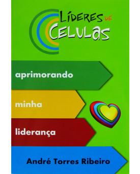 Livro Líderes de Célula | Aprimorando Minha Liderança | André Torres Ribeiro