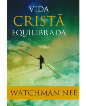 Livro Vida Cristã Equilibrada | Watchman Nee