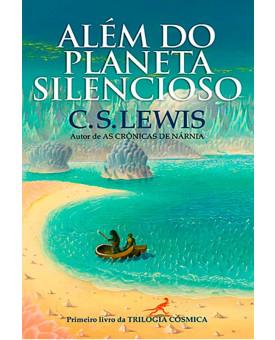 Livro Além Do Planeta Silencioso | C.S. Lewis