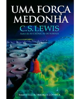 Uma Força Medonha | C.S. Lewis