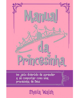 Manual da Princesinha | Sheila Walsh