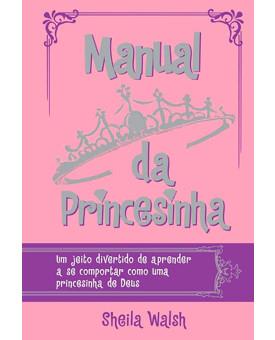Livro Manual da Princesinha | Sheila Walsh