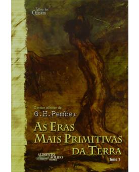 Livro As Eras Mais Primitivas Da Terra | Tomo 1 | G. H. Pember