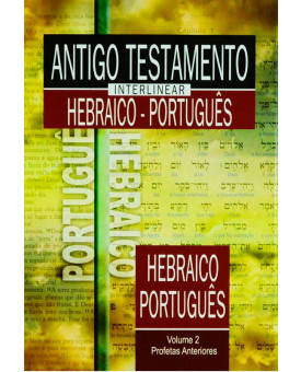 Livro Antigo Testamento Interlinear Hebraico - Português | Volume 2 | Profetas Anteriores | Edson de Faria Francisco
