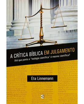 A Crítica Bíblica Em Julgamento | Eta Linnemann