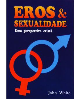 Livro Eros e Sexualidade   John White