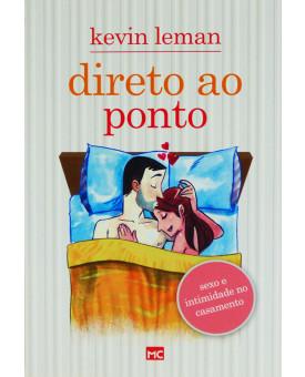 Livro Direto Ao Ponto | Sexo E Intimidade No Casamento | Kevin Leman