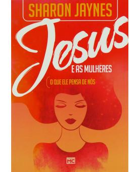 Jesus E As Mulheres | O Que Ele Pensa Sobre Nós | Sharon Jaynes