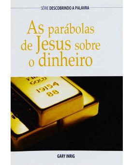Livreto As Parábolas de Jesus Sobre Dinheiro | Gary Inrig