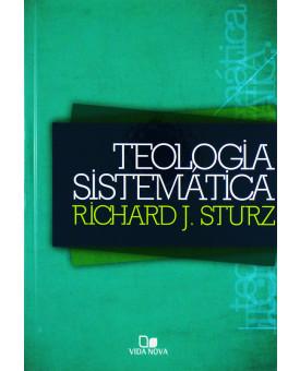 Teologia Sistemática | Richard J. Sturz